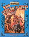 Who Settled the West? (Life in the Old West)