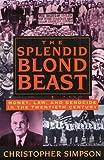 The Splendid Blond Beast: Money, Law and Genocide in the Twentieth Century