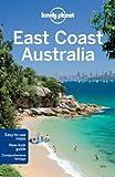 Lonely Planet East Coast Australia 4th Ed.: 4th Edition