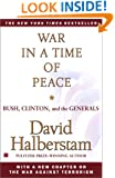 War in a Time of Peace: Bush, Clinton, and the Generals
