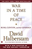 War in a Time of Peace: Bush, Clinton, and the Generals (0743223233) by Halberstam, David