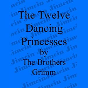 The 12 Dancing Princesses | [The Brothers Grimm]