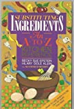 img - for Substituting Ingredients: An A to Z Kitchen Reference book / textbook / text book