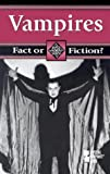 Vampires (Fact or fiction?)