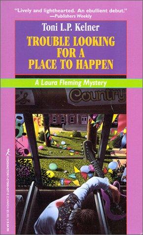 Trouble Looking for a Place to Happen, Kelner,Toni L.P.