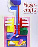 Papercraft 2: Design and Art with Paper [With DVD]