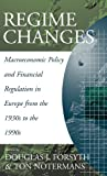 img - for Regime Changes: Macroeconomic Policy and Financial Regulation in Europe from the 1930s to the 1990s book / textbook / text book