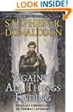 Against All Things Ending (The Last Chronicles of Thomas Covenant, Book 3)
