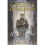 Against All Things Ending (The Last Chronicles of Thomas Covenant, Book 3) ~ Stephen R. Donaldson