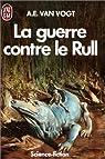 La Guerre contre le Rull par Van Vogt