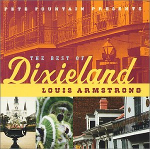 Louis Armstrong - Pete Fountain Presents the Best of Dixieland - Zortam Music