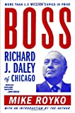 Boss:  Richard J. Daley of Chicago (0452261678) by Royko, Mike