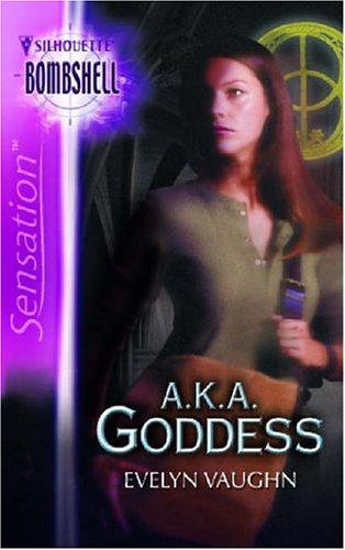 A. K. A. Goddess (Silhouette Bombshell), Evelyn Vaughn