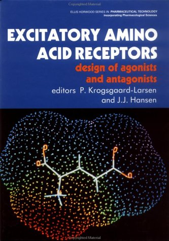 Excitatory Aminoacid Receptors (Ellis Horwood Books In Information Technology)