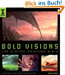 Bold Visions: A Digital Painting Bibl...