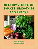 516QTwjV1cL. SL160  Healthy Vegetable Shakes, Smoothies and Snacks (Food Matters)