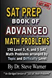 img - for SAT Prep Book of Advanced Math Problems: 192 Level 3, 4 and 5 SAT Math Problems Arranged By Topic And Difficulty Level book / textbook / text book