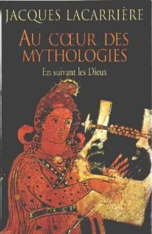 Au coeur des mythologies: En suivant les dieux