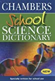Chambers School Science Dictionary: Uk Edition