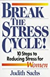 img - for Break The Stress Cycle! 10 Steps to Reducing Stress for Women book / textbook / text book