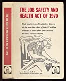 img - for The job safety and health act of 1970;: Text, analysis, legislative history (A BNA operations manual) book / textbook / text book