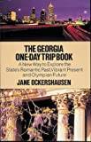 img - for The Georgia One-Day Trip Book: A New Way to Explore the State's Romantic Past, Vibrant Present, and Olympian Future book / textbook / text book