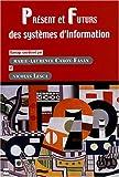 echange, troc Marie-Laurence Caron-Fasan, Nicolas Lesca, Collectif - Présent et futurs des systèmes d'information