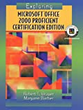 Exploring Microsoft Office Professional: 2000, Proficient Certification Edition (0130856401) by Grauer, Robert T.