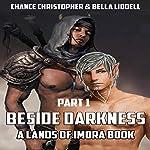 Beside Darkness: Part 1 | Chance Christopher,Bella Liddell