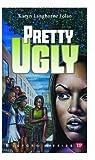 Pretty Ugly (Bluford Series #18) (Bluford High Series #18)