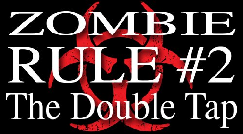 Zombie Hunter Rule #2 - The Double Tap bumper sticker decal
