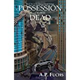 Possession of the Dead: A Supernatural Time Travel Zombiethriller (Undead World Trilogy, Book Two)by A. P. Fuchs