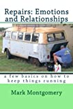 Repairs: Emotions and Relationships: A Few Basics On What Keeps Things Running