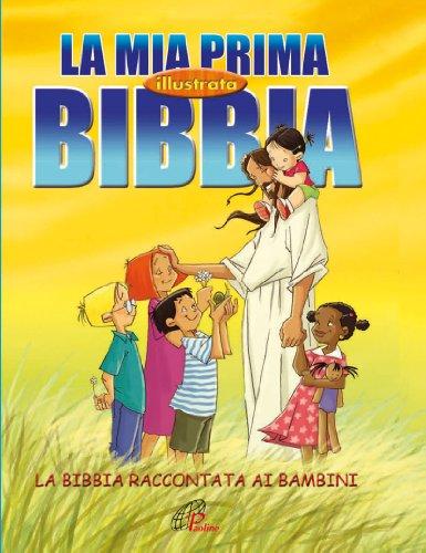 La mia prima Bibbia illustrata La Bibbia raccontata ai bambini PDF