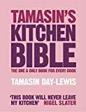 Tamasin's Kitchen Bible: The One And Only Book For Every Cook