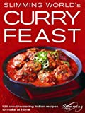 Slimming World's Curry Feast: 120 mouth-watering Indian recipes to make at home by Slimming World (2006)