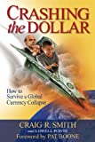 Crashing the Dollar: How to Survive a Global Currency Collapse