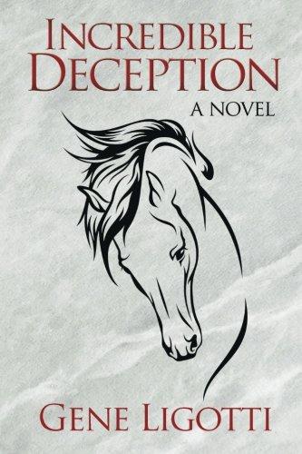 Book: Incredible Deception - a novel by Gene Ligotti