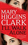 Ill Walk Alone: A Novel