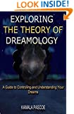 Exploring the Theory of Dreamology: A Guide to Controlling and Understanding Your Dreams