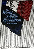 World of the French Revolution (Great revolutions series, 2) (0049440101) by Palmer, R.R.
