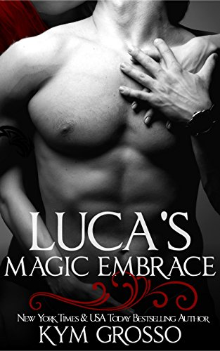 *Amazon Top 100 Bestseller*  An erotic paranormal romance…  Luca's Magic Embrace (Immortals of New Orleans Book 2) by Kym Grosso
