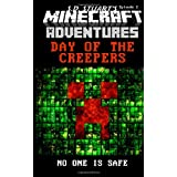 Day of the Creepers: A Minecraft Adventure (Minecraft Adventures) (Volume 3) ~ Steve DeWinter