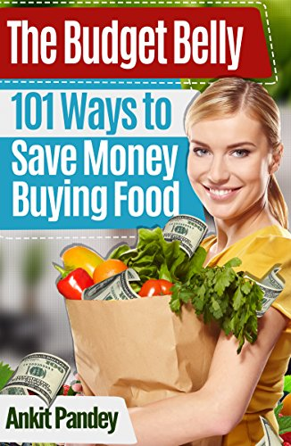 the-budget-belly-101-ways-to-save-money-buying-cooking-eating-food-english-edition