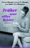 img - for Fr her war alles besser: Ein r cksichtsloser R ckblick (German Edition) book / textbook / text book