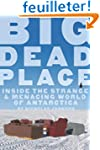 Big Dead Place: Inside The Strange An...