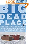 Big Dead Place: Inside the Strange an...
