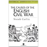 Causes of the English Civil War (Historical Association Studies)by Norah Carlin