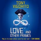 Love and Other Pranks Hörbuch von Tony Vigorito Gesprochen von: Jeremy Arthur