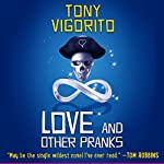 Love and Other Pranks | Tony Vigorito